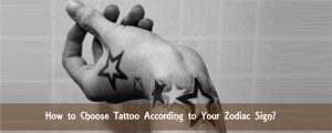 How to Choose Your Tattoo According to Your Zodiac Sign