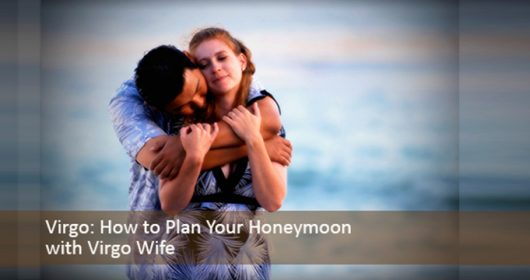 plan your honeymoon with virgo wife