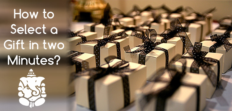 How to Select a Gift in Two Minutes?
