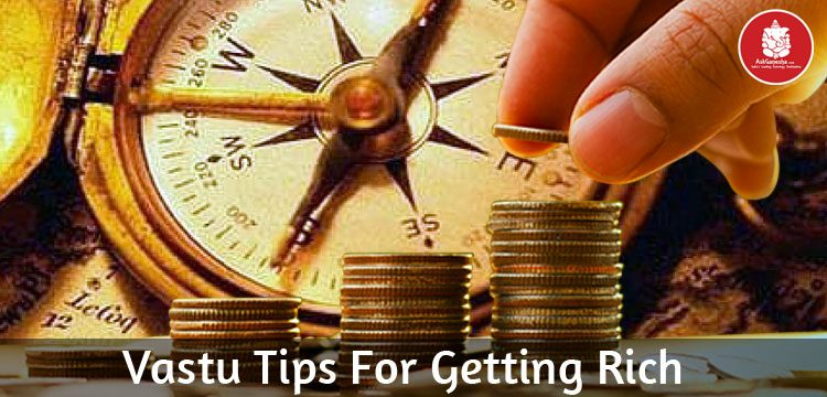 Vastu tips for getting rich